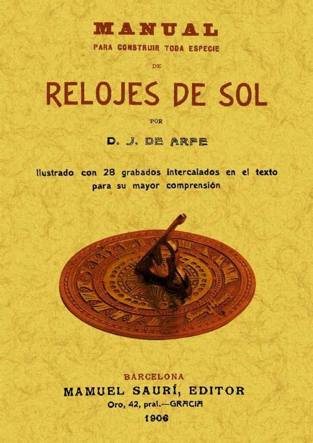 manual para construir toda especie de relojes de sol (ed. facsimi l)-juan de arfe y villafañe-9788490010846
