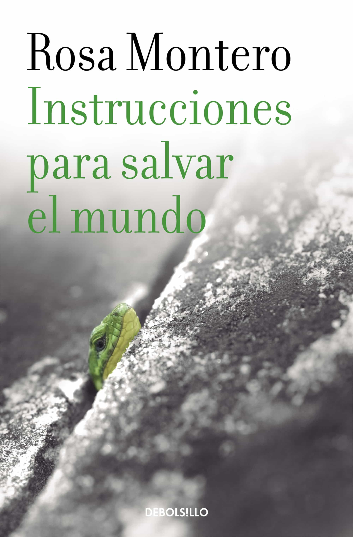 Instrucciones Para Salvar El Mundo por Rosa Montero