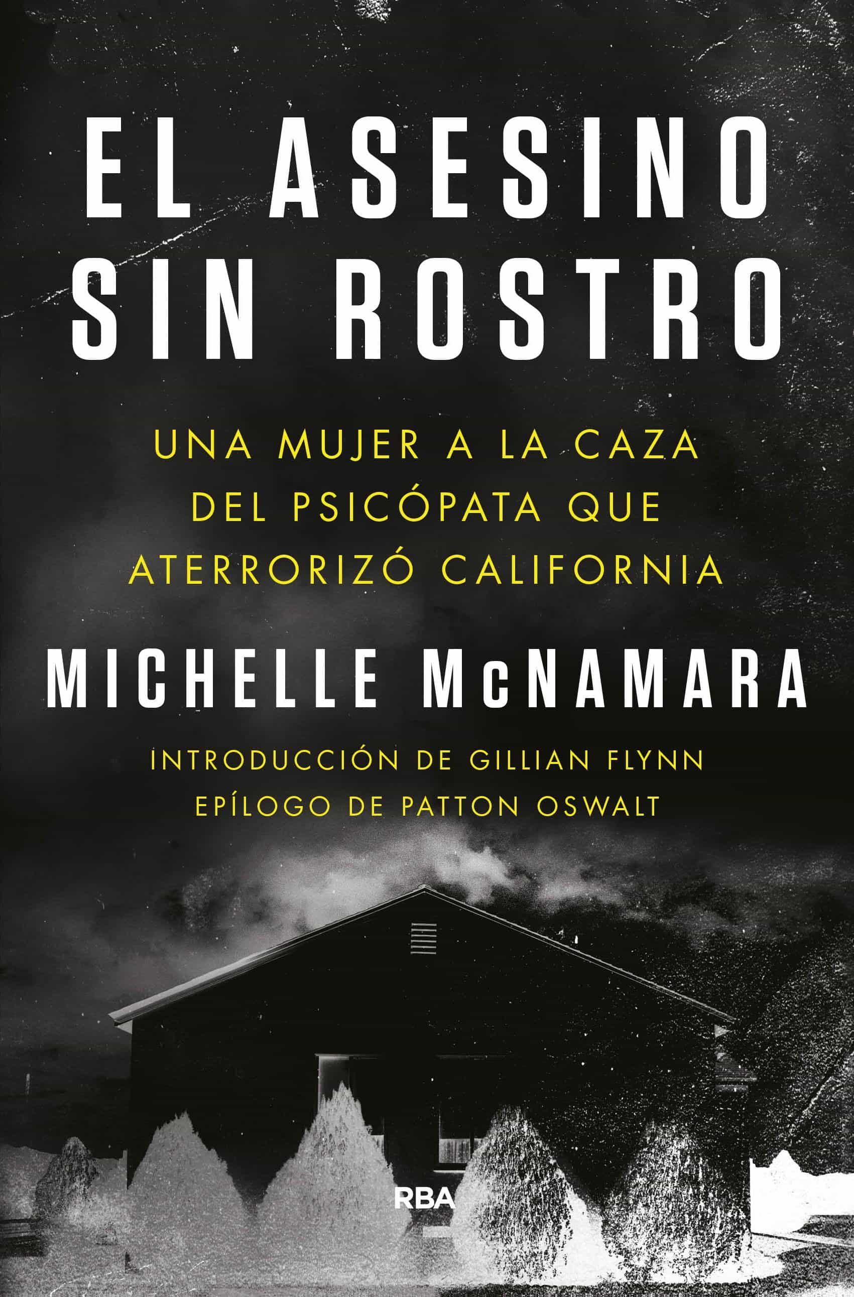 El Asesino Sin Rostro por Michelle Mcnamara