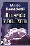 Del Amor Y Del Exilio por Mario Benedetti
