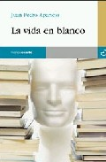 La Vida En Blanco por Juan Pedro Aparicio Fernandez epub