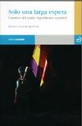 Solo Una Larga Espera: Cuentos Del Exilio Republicano Español por Javier Quiñones