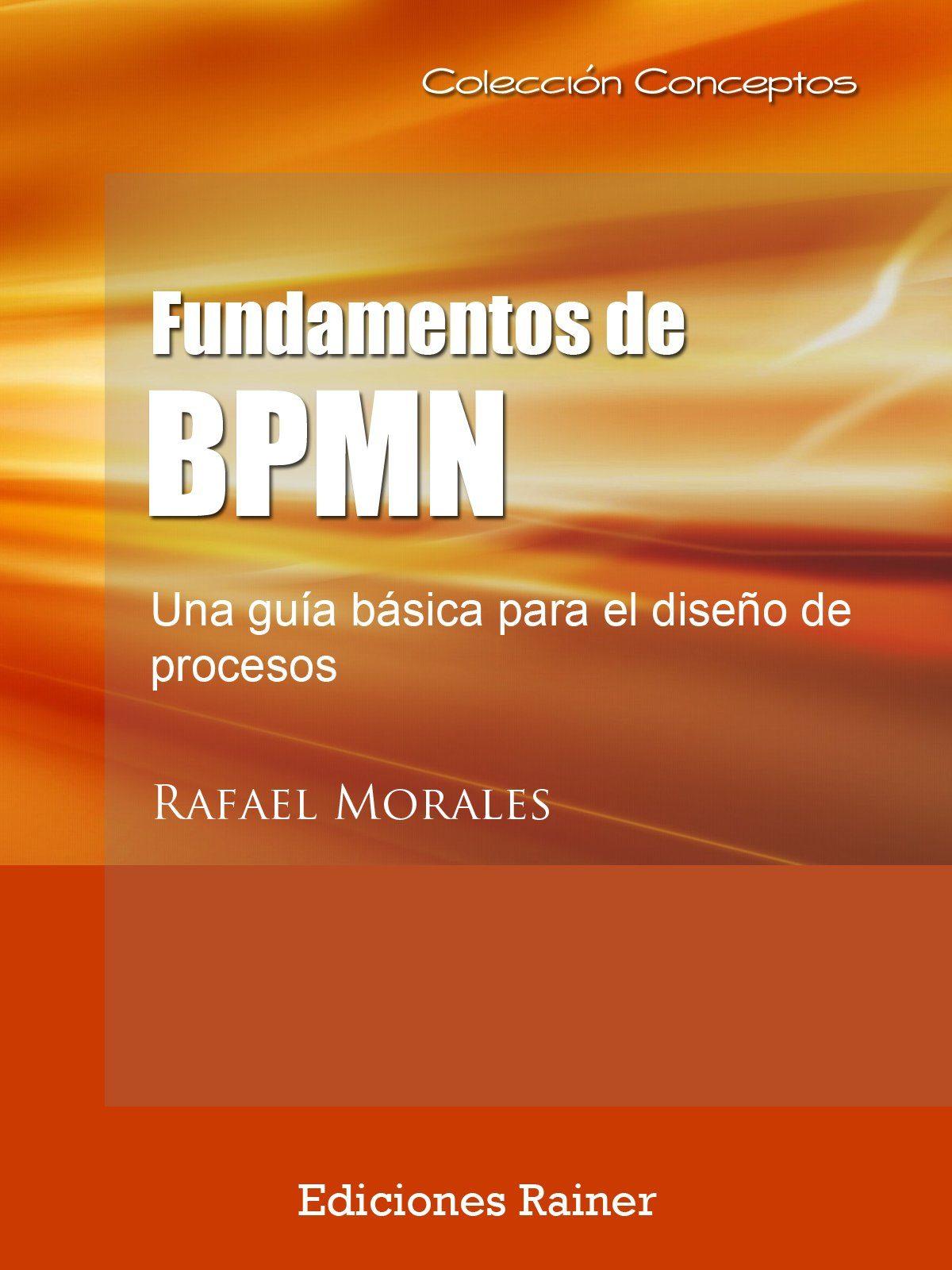 fundamentos de bpmn ebook rafael morales 9788494249846 - Bpmn Pdf