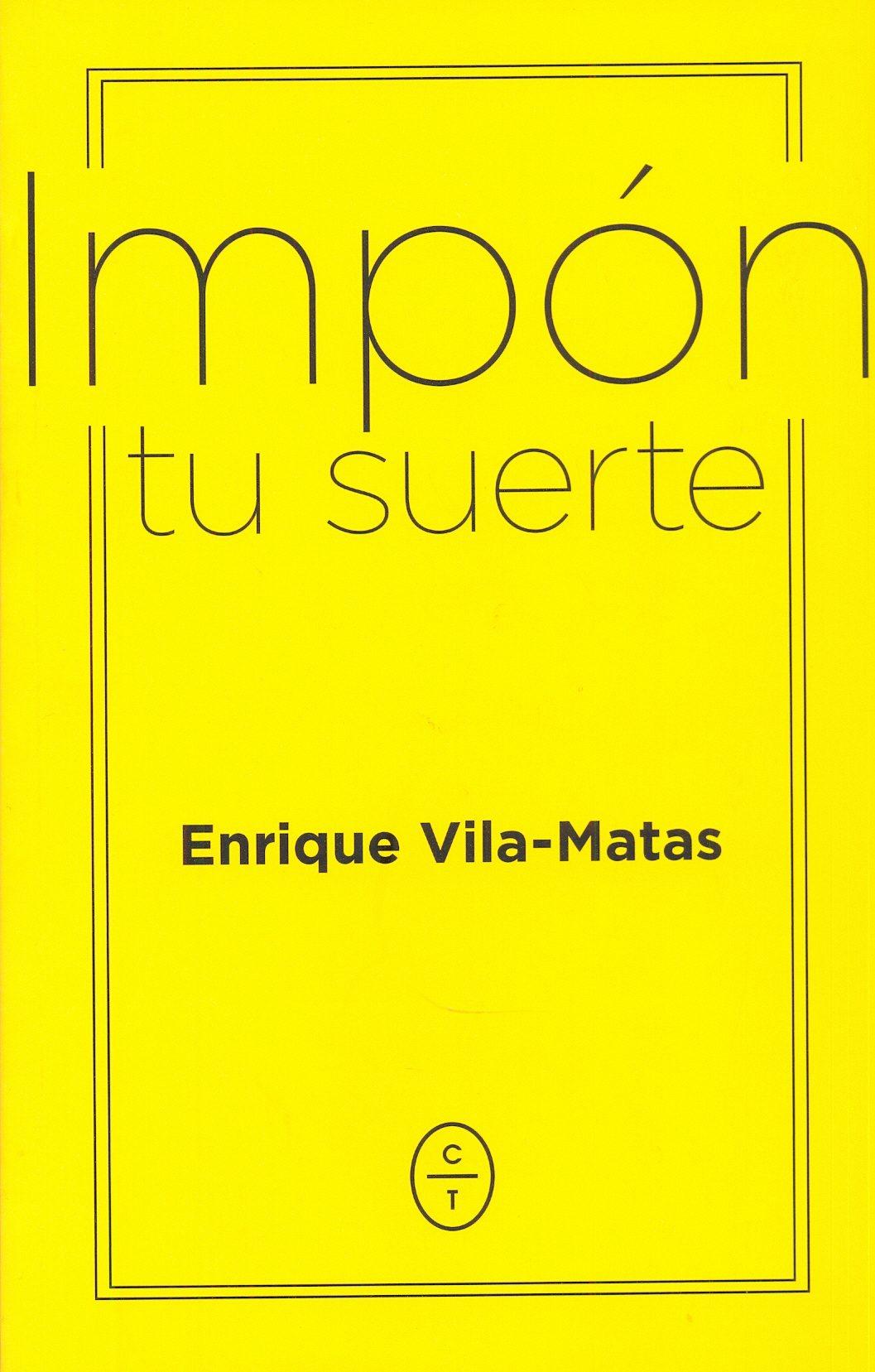 Impón Tu Suerte por Enrique Vila-matas