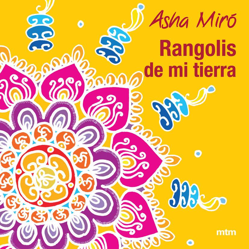 Rangolis De Mi Tierra por Asha Miro epub