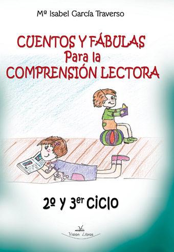 Cuentos Y Fabulas Para La Comprension Lectora 2º Y 3er Ciclo por Maria Isabel Garcia Traverso epub