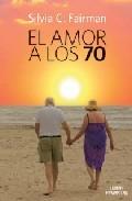 El Amor A Los 70 por Silvia C. Rairman