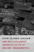 Las Inclinaciones Criminales De La Europa Democratica por Jean-claude Milner epub