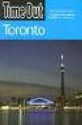 Time Out Guide To Toronto (3rd Ed.) por Vv.aa. Gratis