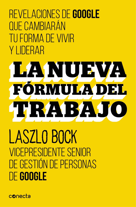 LA NUEVA FÓRMULA DEL TRABAJO EBOOK | LASZLO BOCK | Descargar libro ...
