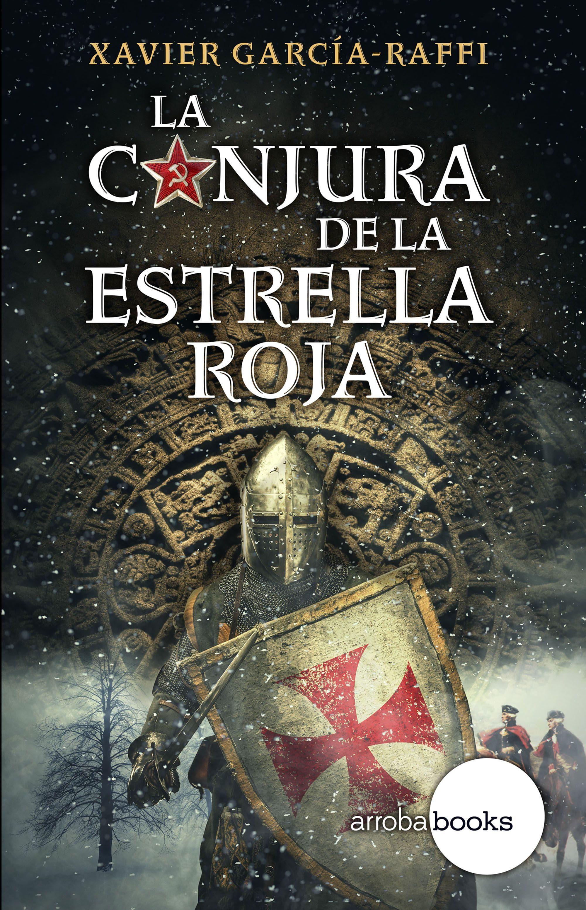La conjura de la Estrella Roja - Xavier García-Raffi 9788416826056