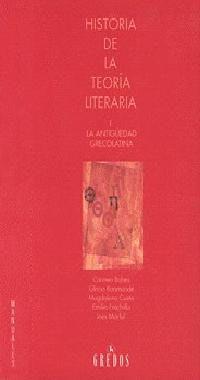 Historia De La Teoria Literaria ; La Antigua Grecolatina por Vv.aa.