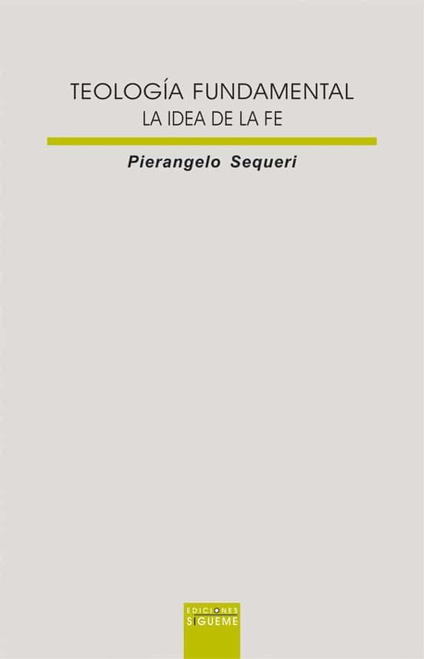 Teologia Fundamental: La Idea De La Fe por Pierangelo Sequeri epub
