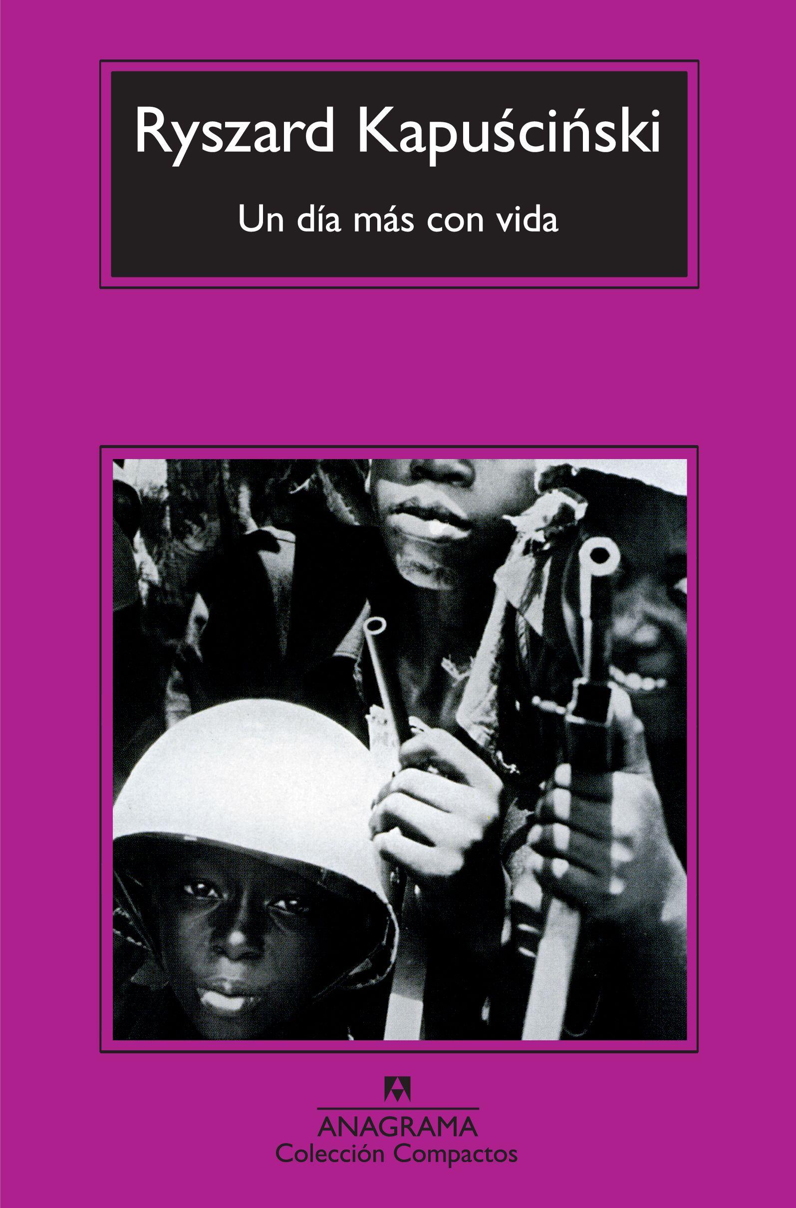 Un Dia Mas Con Vida (2ª Ed.) por Ryszard Kapuscinski