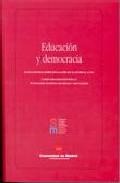 Educacion Y Democracia: Ii Encuentro Sobre Educacion En El Escori Al (ucm) por Vv.aa.