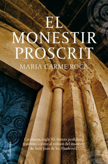 El Monestir Proscrit por Maria Carme Roca Costa