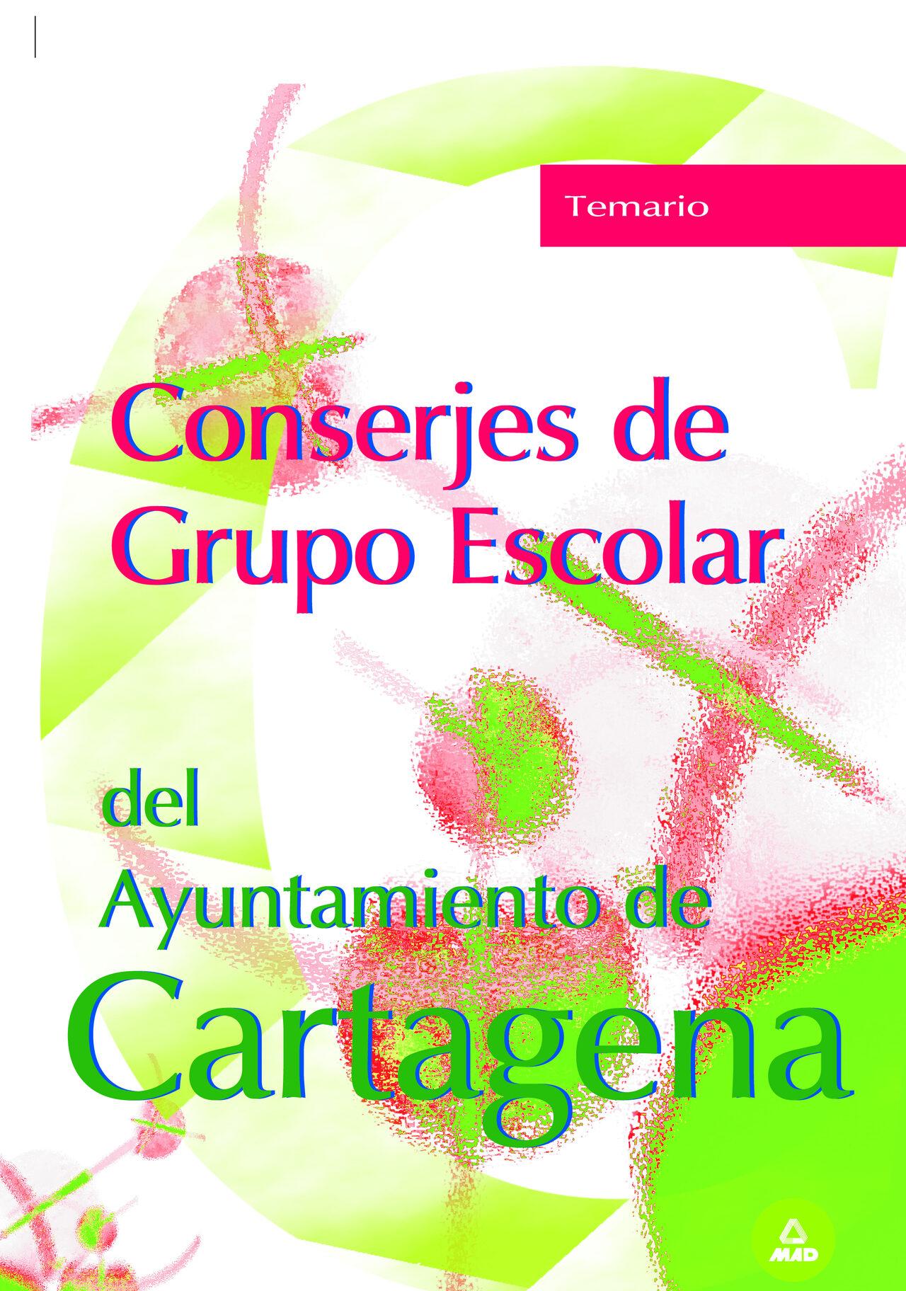 Conserjes Grupo Escolar Ayuntamiento De Cartagena: Temario por Vv.aa.