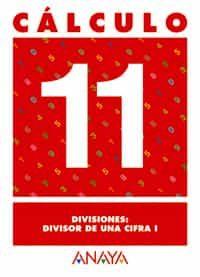 calculo 11: divisiones. divisor de una cifra i-9788466715256