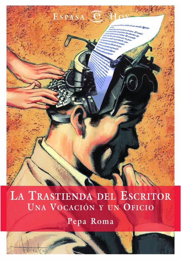 La Trastienda Del Escritor: Una Vocacion Y Un Oficio por Pepa Roma