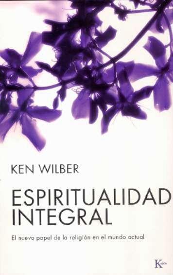 espiritualidad integral-ken wilber-9788472456556