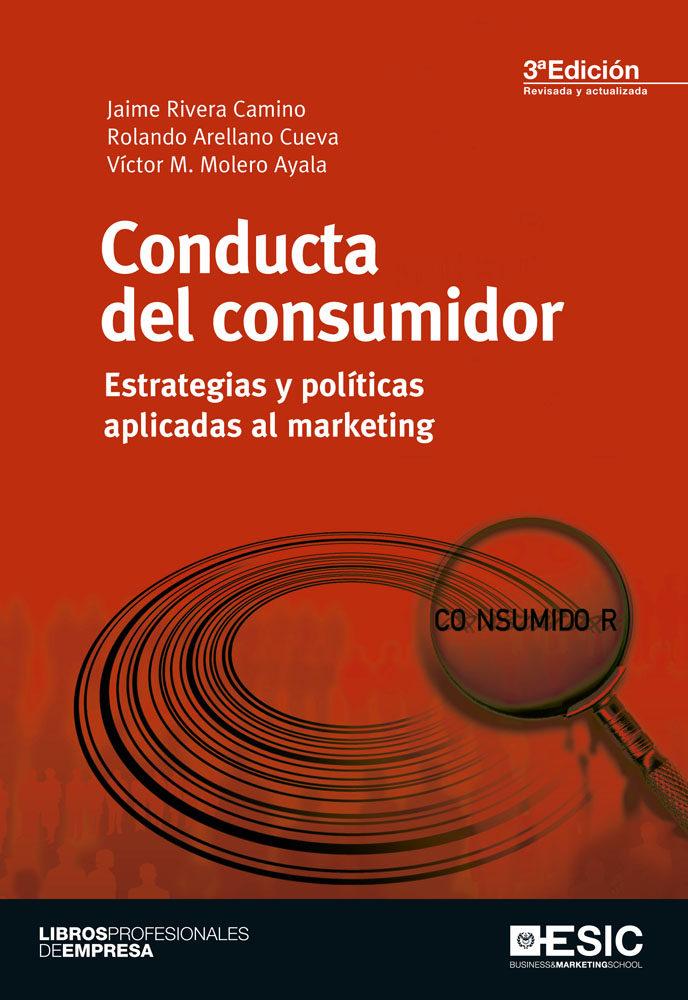 Resultado de imagen para Conducta del consumidor, estrategias y políticas aplicadas al marketing. - 3a.edición