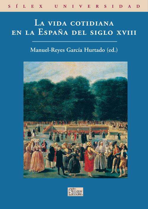 La Vida Cotidiana En La España Del Siglo Xviii por Manuel-reyes Garcia Hurtado epub
