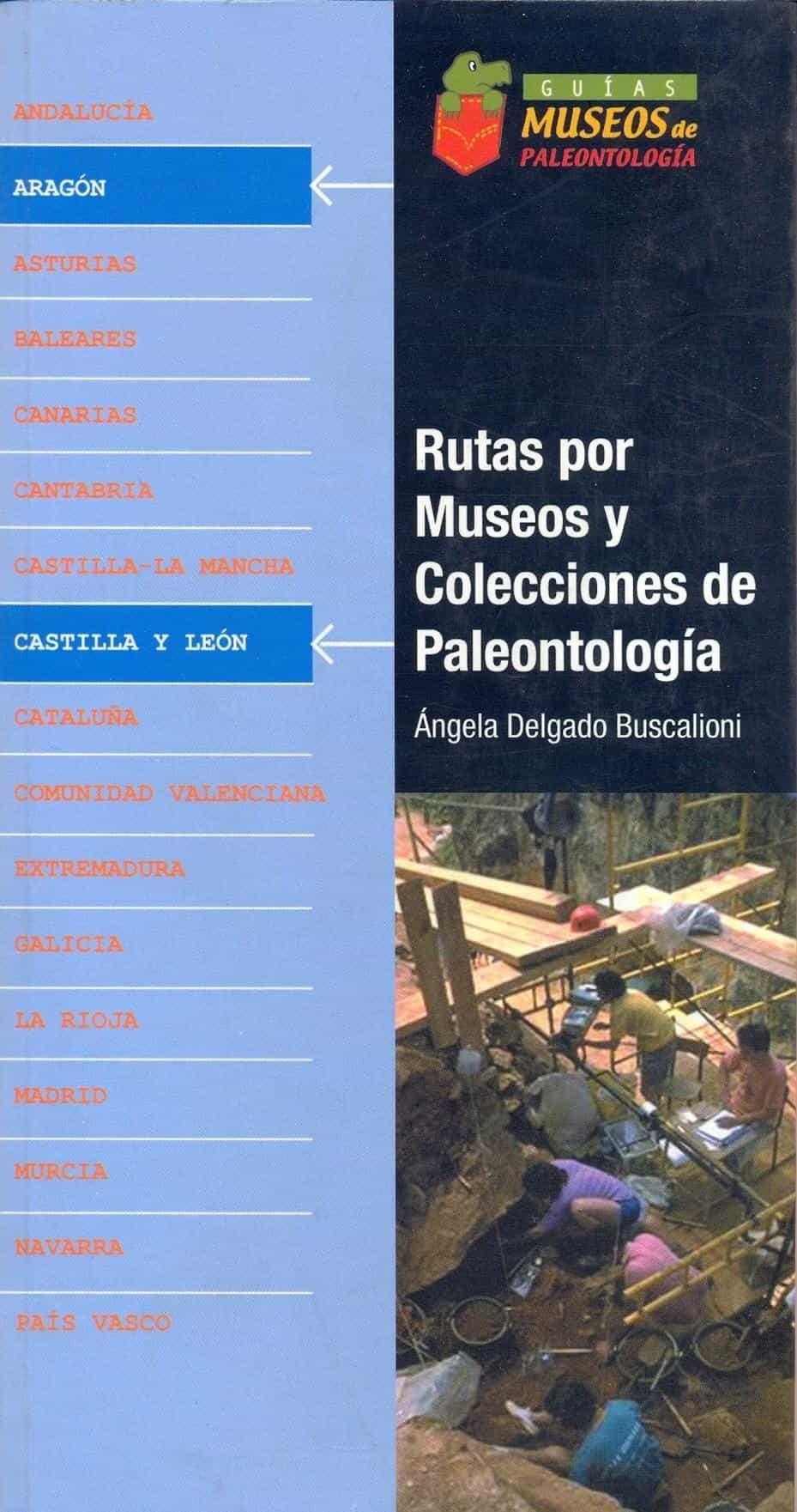 Rutas Por Museos Y Colecciones De Paleontologia (asturias, Cantab Ria, Galicia, La Rioja, Pais Vasco) (ivncluye Cd) por Angela Delgado Buscalioni epub