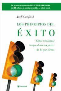 Los Principios Del Exito: Como Conseguir Lo Que Deseas A Partir D E Lo Que Tienes por Jack Canfield