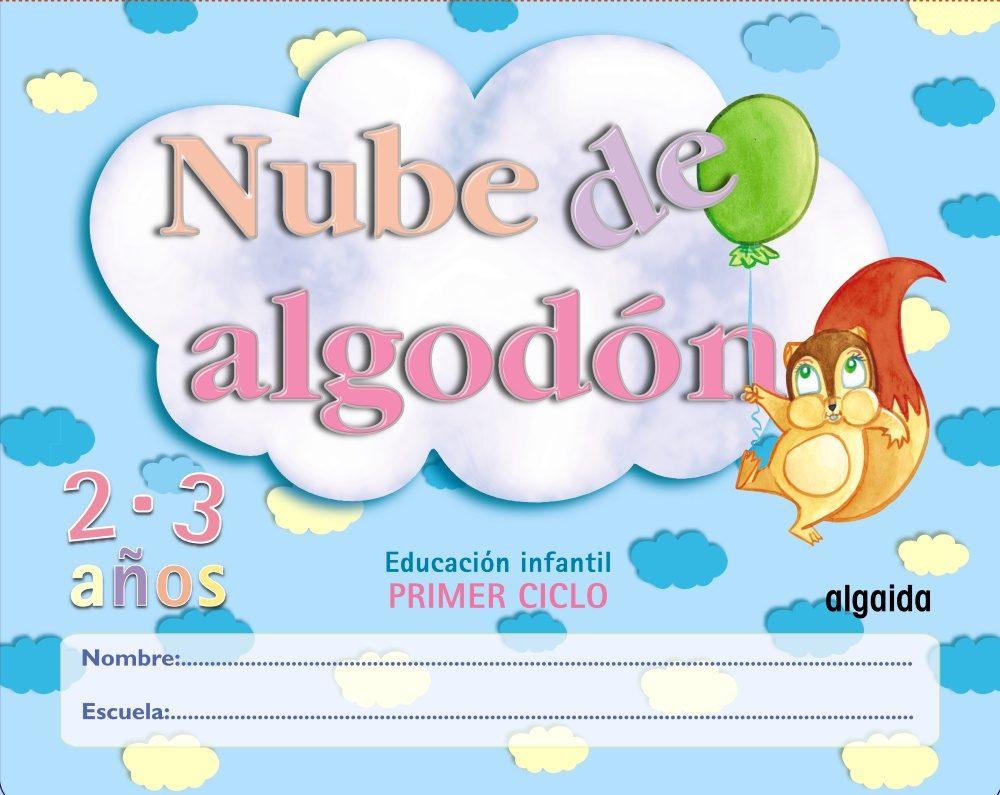 Nube De Algodon (educacion Infantil, 2-3) por Vv.aa.