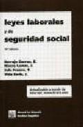 Leyes Laborales Y De Seguridad Social (16ª Ed.) por Efren Borrajo Dacruz Gratis