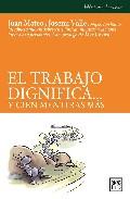 El Trabajo Dignifica Y Cien Mentiras Mas por Juan Mateo;                                                                                    Josemi Valle