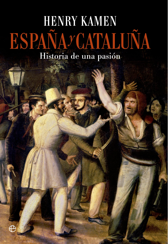 España Y Cataluña por Henry Kamen