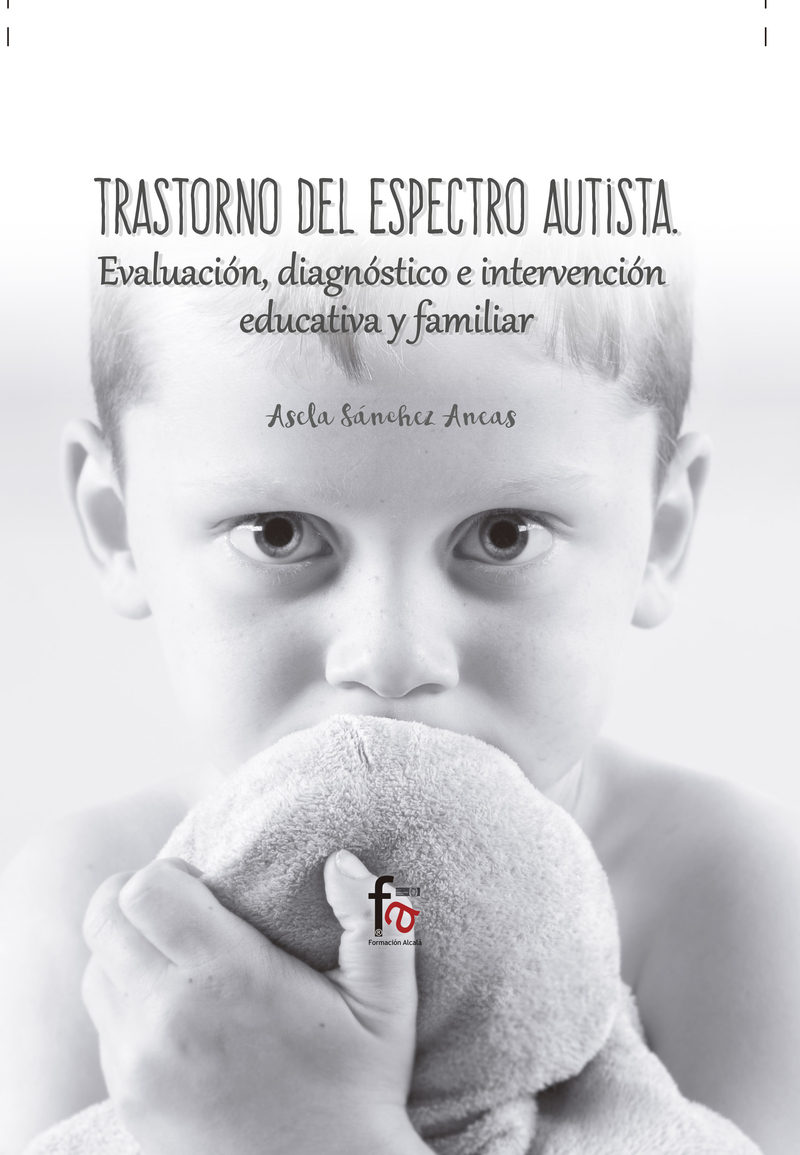 Resultado de imagen de Trastorno del espectro autista. Evaluación, diagnóstico e intervención educativa y familar