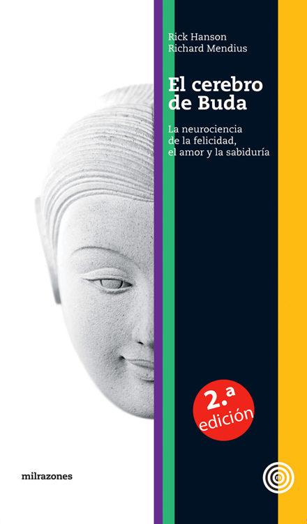 cerebro de buda: la neurociencia de la felicidad, el amor y la sa biduria-rick hanson-richard mendius-9788493755256