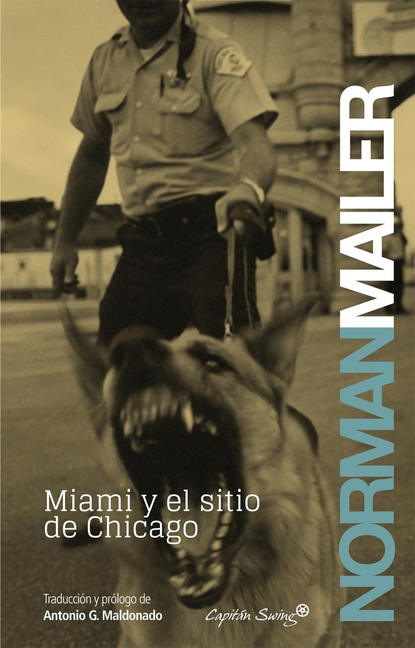 Miami Y El Sitio De Chicago por Norman Mailer