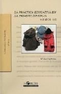 La Practica Educativa En La Primera Infancia (0-3 Años) Vol. I por Jose Mª Buj Pereda epub