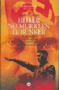 Hitler No Murio En El Bunker por Ladislao Szabo epub