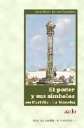 El Poder Y Sus Simbolos En Castilla-la Mancha por Jose Maria Ferrer Gonzalez
