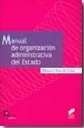 Manual De Organizacion Administrativa Del Estado por Blanca Olias De Lima epub