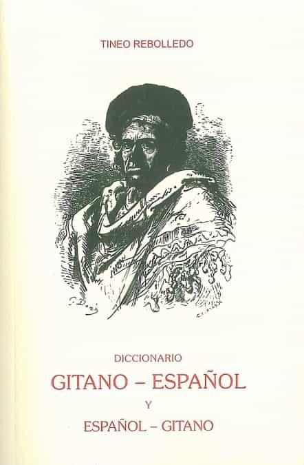 Diccionario Gitano-español Y Español-gitano (ed. Facsimil De La E D. De 1909) por Tineo Rebolledo Gratis