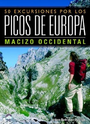50 Excursiones Por Los Picos De Europa. Macizo Occidental por Isidoro Rodriguez Cubillas epub
