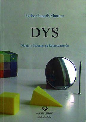 Dys: Dibujo Y Sistemas De Representacion por Pedro Guasch Matutes Gratis