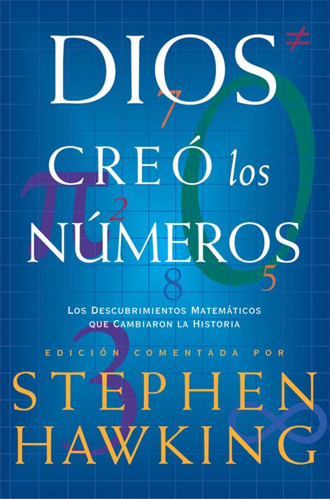 Dios Creo Los Numeros: Los Descubrimientos Matematicos Que Cambia Ron La Historia por Stephen Hawking