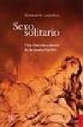 Sexo Solitario: Una Historia Cultural De La Masturbacion por Thomas W. Laquear epub