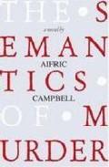 Semantics Of Murder por Aifric Campbell epub
