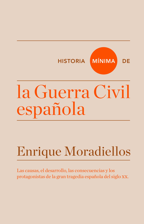 Historia Mínima De La Guerra Civil Española   por Enrique Moradiellos