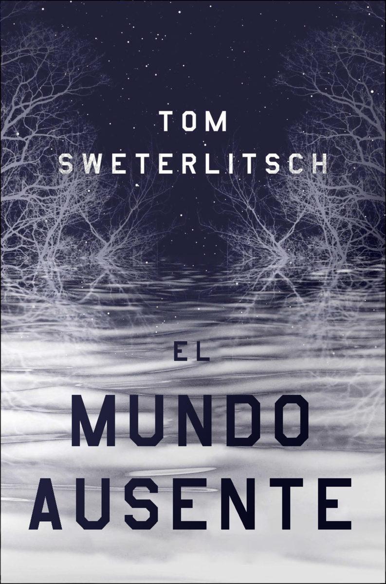 El Mundo Ausente por Tom Sweterlitsch