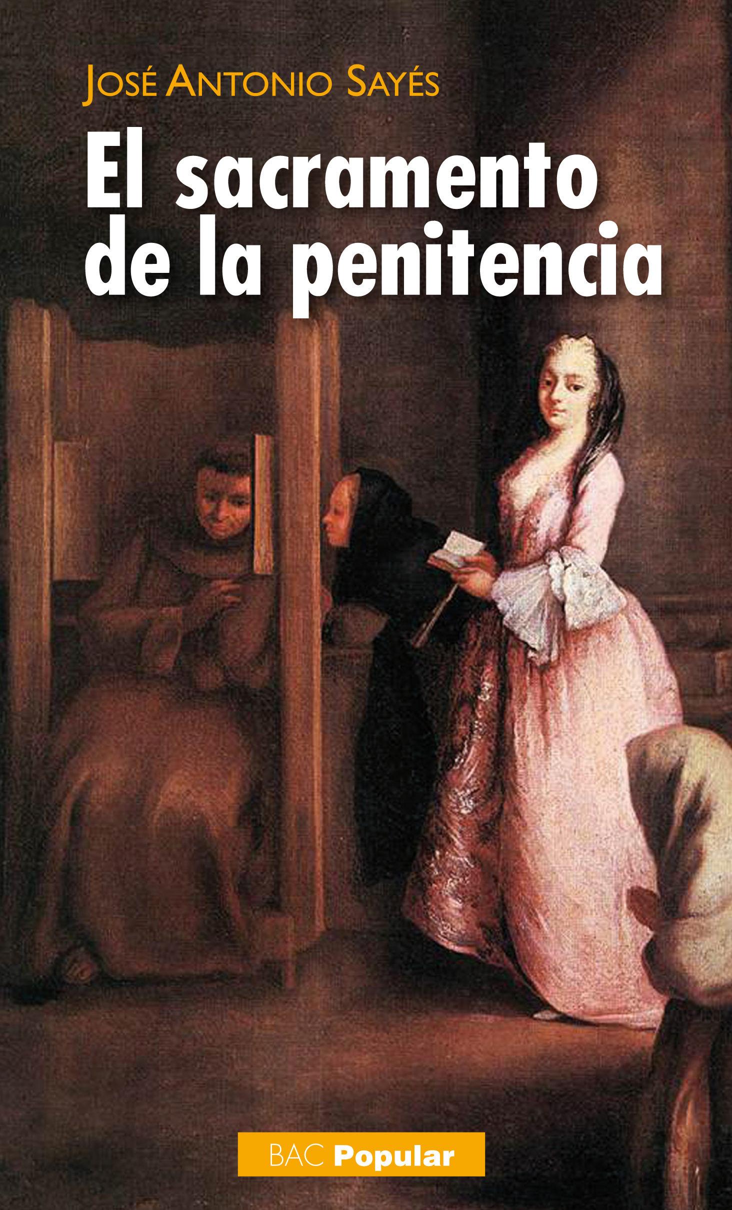 El sacramento de la penitencia jose antonio sayes bermejo 9788422017066