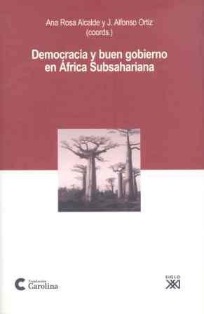 Democracia Y Buen Gobierno En Africa Subsahariana por Ana Rosa Alcalde;                                                                                    J. Alfonso Ortiz epub