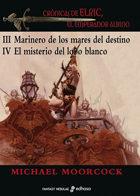 Marinero De Los Mares Del Destino / El Misterio Del Lobo Blanco ( Saga Elric De Melnibone 3 Y 4) por Michael Moorcock